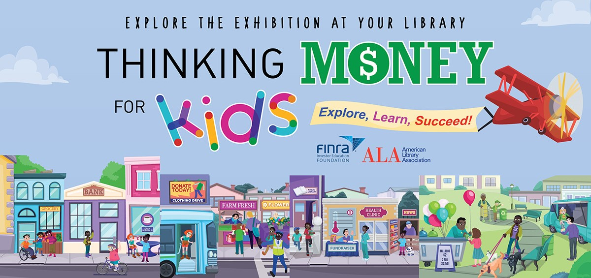 Thinking Money for Kids Exhibit at the Library February 11 through March 20